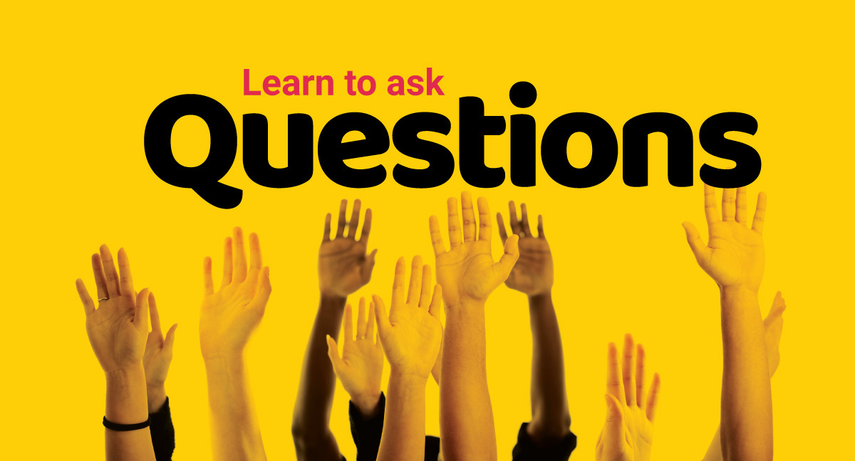 Start with right Questions