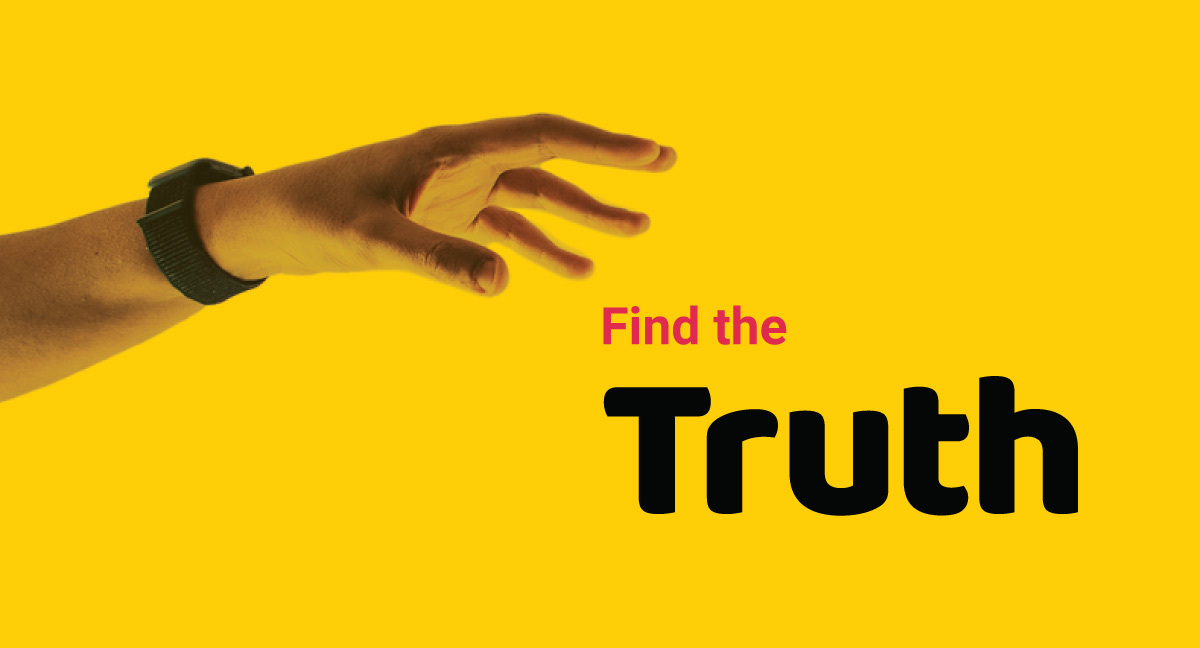 Find the truth