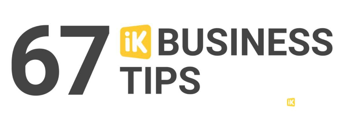 67 iK Business Tips